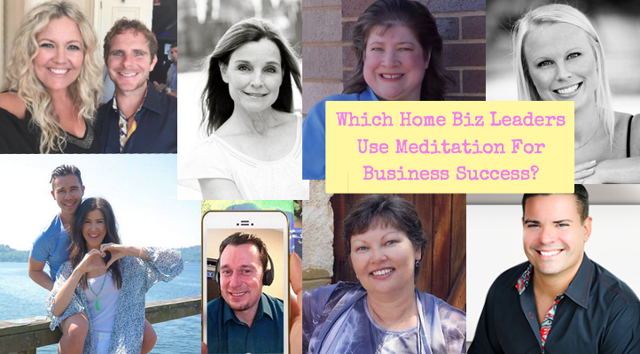 Which Home Biz Leaders Use Meditation For Business Success?