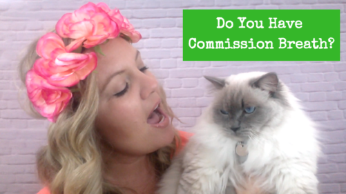 Do You Have Commission Breath?