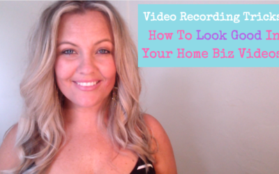 Video Recording Tricks: How To Look Good In Your Home Biz Videos