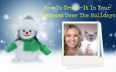 How To Crush-It In Your Biz Over The Holidays [WEBINAR REPLAY]