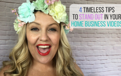 4 Timeless Tips To STAND OUT in Your Home Business Videos