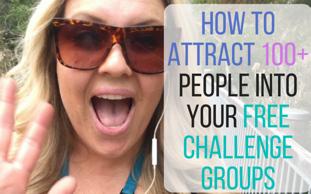 How To Attract 100+ People Into Marketing Challenge Groups